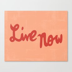 Live Now Canvas Print