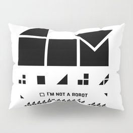 I am not a robot. Pillow Sham