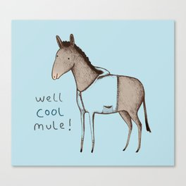 Well Cool Mule! Canvas Print