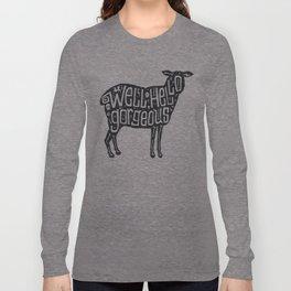 Well, Hello Gorgeous Long Sleeve T-shirt