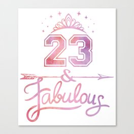 Women 23 Years Old And Fabulous Happy 23rd Birthday design Canvas Print