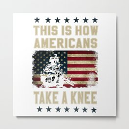 This is How Americans Take a Knee - Boycott the NFL Metal Print