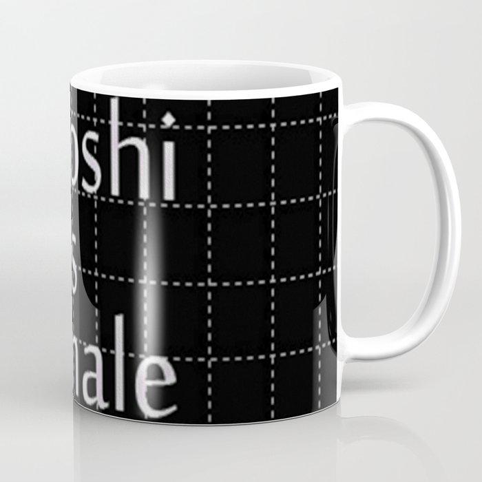 Satoshi is Female Coffee Mug