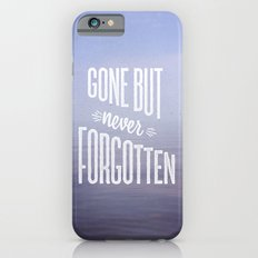 Gone But Never Forgotten iPhone 6s Slim Case