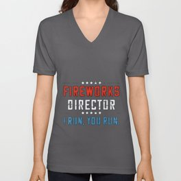 4th Of July Fireworks Director I Run You Run Unisex V-Neck