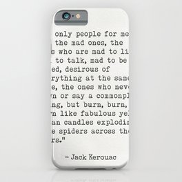 """Jack Kerouac """"The only people for me are the mad ones..."""" iPhone Case"""