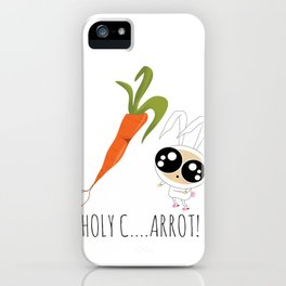 HOLY C...ARROT! iPhone Case
