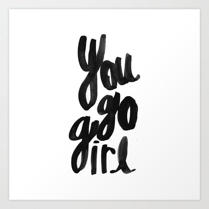 You go girl brushed lettering Art Print