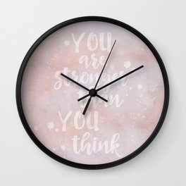 You Are Stronger Than You Think motivational quote Wall Clock