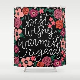 Best Wishes, Warmest Regards Shower Curtain
