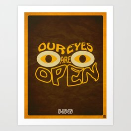 Our Eyes Are Open Art Print