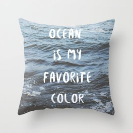 Ocean is My Favorite Color Throw Pillow