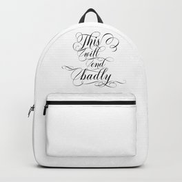 This will end badly. (black text) Backpack