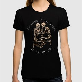 The Pompeii Lovers To Love Is To Burn Jane Austen Valentine's Day Skeleton Goth Gift Gothic Gifts T-shirt