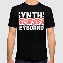 Synths - The Bacon Of Keyboards T-shirt