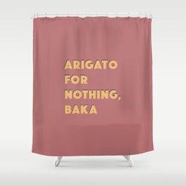 ARIGATO 4 NOTHING Shower Curtain