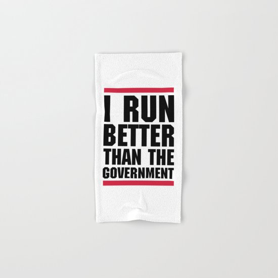 Run Better Than The Government Funny Quote Hand & Bath Towel