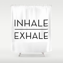 Inhale Exhale Breathe Quote Shower Curtain