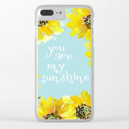 Sunflowers You Are My Sunshine Clear iPhone Case