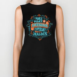 Make Today Awesome Typography Biker Tank