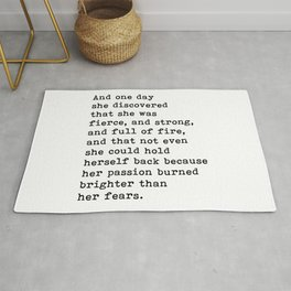 And one day she discovered that she was fierce and strong quote Rug