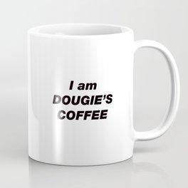 I am DOUGIE'S COFFEE (Twin Peaks) Coffee Mug