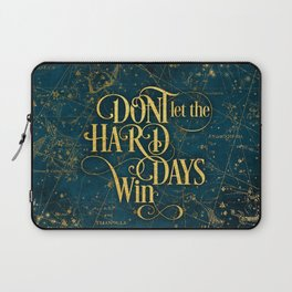 Don't Let The Hard Days Win Laptop Sleeve