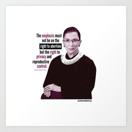 Ruth Bader Ginsburg ~ Privacy and Reproductive Control Art Print