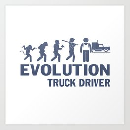 Evolution - Truck Driver Art Print