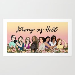 Strong as Hell Art Print