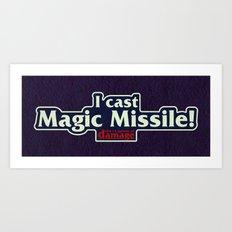 I Cast Magic Missile Art Print