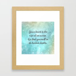 Your heart is the size of an ocean, by Rumi Framed Art Print