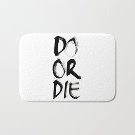 Do or Die Bath Mat