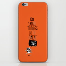 do small things with great love iPhone Skin