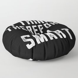I think, therefore I am Smart (on black) Floor Pillow