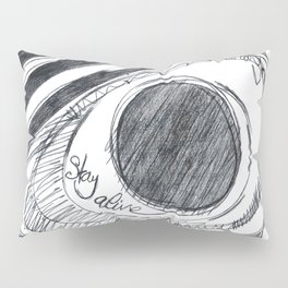 Stay alive Pillow Sham