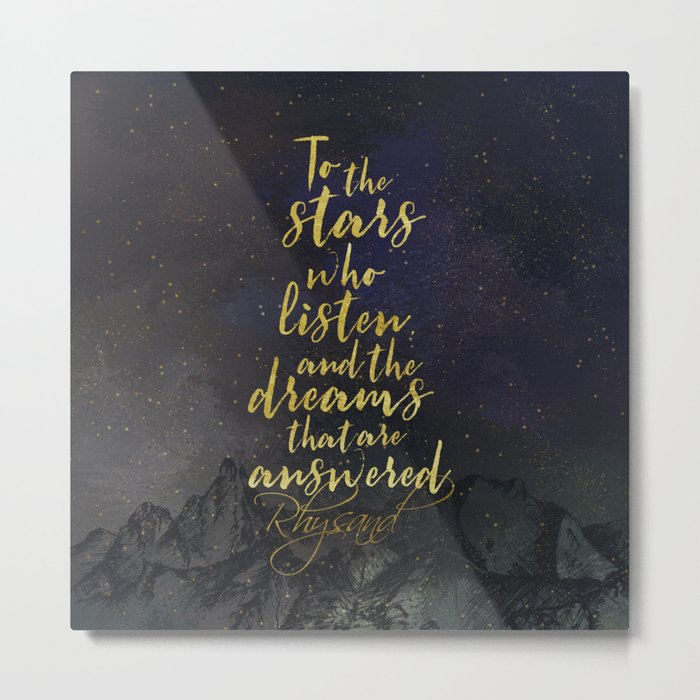 To the stars who listen...A Court of Mist and Fury (ACOMAF) Metal Print