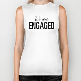 We are engaged Biker Tank