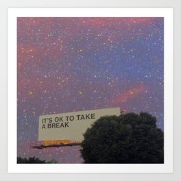 It's ok to take a break Art Print