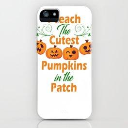 Halloween Cutest Pumpkin In Patch Design For Teachers iPhone Case