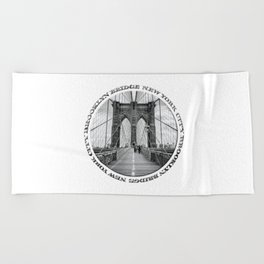 Brooklyn Bridge New York City (black & white with text) Beach Towel