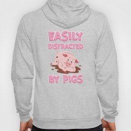 Easily Distracted By Pigs | Pink Piglet Oink Hoody