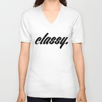 classy V-neck T-shirts featuring CLASSY. by ambitionblvk