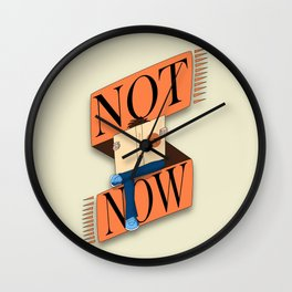 Not now, I'm reading Wall Clock