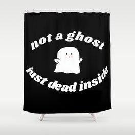 just dead inside Shower Curtain