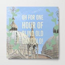 Blind old Dandolo (light) Metal Print