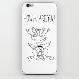How Hi Are You iPhone Skin