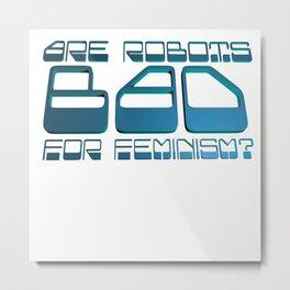 Robots vs Feminism Metal Print