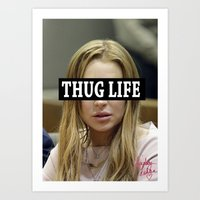 """lindsay lohan Art Prints featuring Lindsay Lohan """"Thug Life"""" **Signed** by ActuallyHappy"""