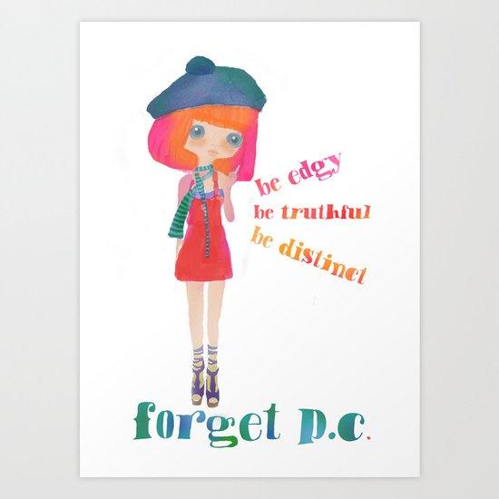 forget p.c. Art Print